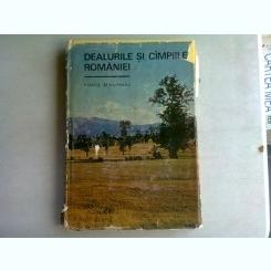 DEALURILE SI CIMPIILE ROMANIEI - VINTILA MIHAILESCU