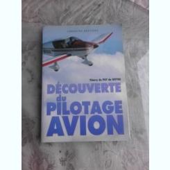 DECOUVERTE DU PILOTAGE AVIONN - THIERRY DU PUY DE GOYNE  (CARTE IN LIMBA FRANCEZA)
