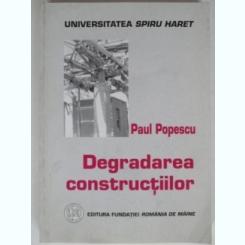 DEGRADAREA CONSTRUCTIILOR - PAUL POPESCU