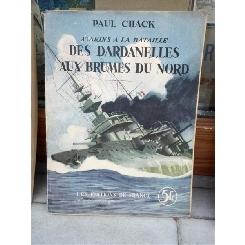 DES DARDANELLES AUX BRUMES DU NORD , PAUL CHACK