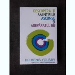 DESCOPERA-TI AMINTIRILE ASCUNSE SI ADEVARATUL EU - MENIS YOUSRY