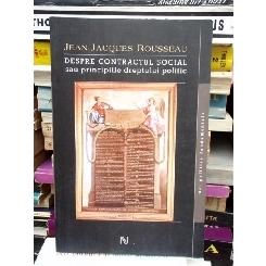 DESPRE CONTRACTUL SOCIAL SAU PRINCIPIILE DREPTULUI POLITIC , JEAN-JACQUES ROUSSEAU