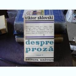 DESPRE PROZA - VIKTOR SKLOVSKI  VOL.II
