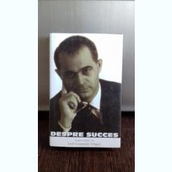 DESPRE SUCCES. CONVORBIRI CU IOSIF CONSTANTIN DRAGAN