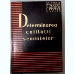 DETERMINAREA CALITATII SEMINTELOR , 1959,GH. Anghel, colectiv