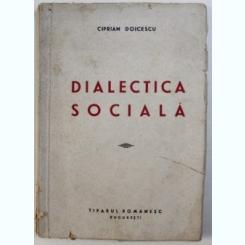 DIALECTICA SOCIALA DE CIPRIAN DOICESCU ,