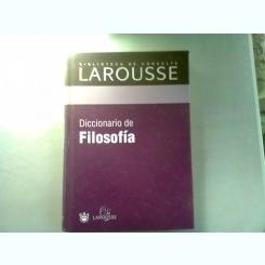 DICCIONARIO DE FILOSOFIA - LAROUSSE  (DICTIONAR DE FILOSOFIE)