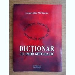 DICTIONAR CU UMOR GETO-DACIC - LAURENTIU ORASANU