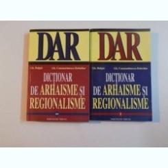 DICTIONAR DE ARHAISME SI REGIONALISME - GH. BULGAR  2 VOLUME