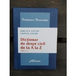 DICTIONAR DE DREPT CIVIL DE LA A LA Z - MIRCEA N. COSTIN