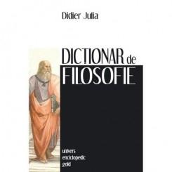 DICTIONAR DE FILOSOFIE - DIDIER JULIA