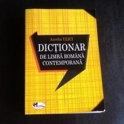 Dictionar de limba romana contemporana - Aurelia Ulici