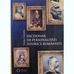 DICTIONAR DE PERSONALITATI ISTORICE ROMANESTI - NICOLAE CONSTANTIN
