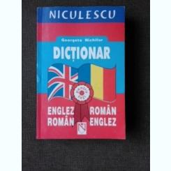 DICTIONAR ENGLEZ ROMAN, ROMAN ENGLEZ - GEORGETA NICHIFOR