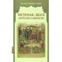 DICTIONAR - ERATA - INVITATIE LA REFLECTIE - MELANIA DANIELA BADIC