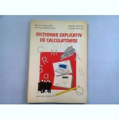 DICTIONAR EXPLICATIV DE CALCULATOARE - MARCEL TEODOR BAN