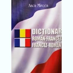 DICTIONAR ROMAN FRANCEZ, FRANCEZ ROMAN, ANCA MIRCEA