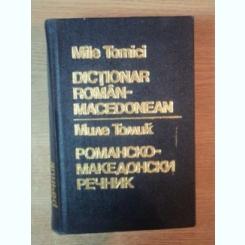 DICTIONAR ROMAN - MACEDONEAN DE MILE TOMICI , 1986