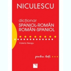 DICTIONAR SPANIOL-ROMAN, ROMAN-SPANIOL - VALERIA NEAGU
