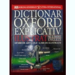 DICTIONARUL OXFORD EXPLICATIV ILUSTRAT AL LIMBII ENGLEZE - DORLING KINDERSLEY
