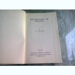 DICTIONARY OF MINING - A. NELSON   (CARTE IN LIMBA ENGLEZA)