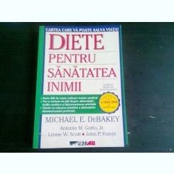 DIETE PENTRU SANATATEA INIMII - MICHAEL E. DEBAKEY