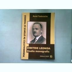 DIMITRIE LEONIDA. STUDIU MONOGRAFIC - AUREL TUDORACHE