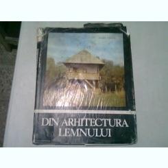 DIN ARHITECTURA LEMNULUI IN ROMANIA - ANDREI PANOIU