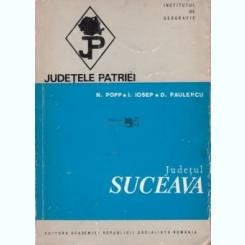 DIN COLECTIA JUDETELE PATRIEI - JUDETUL SUCEAVA - N. POPP