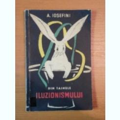 DIN TAINELE ILUZIONISMULUI , A. IOSEFINI