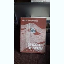 DINCOLO DE SCENA - OCTAV ENIGARESCU