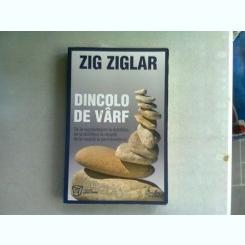 DINCOLO DE VARF - ZIG ZIGLAR