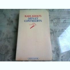 DITS ET CONTREDITS - KARL KRAUS (CARTE IN LIMBA FRNACEZA)