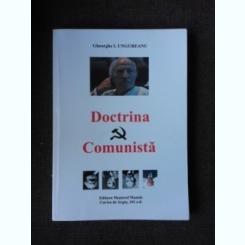 DOCTRINA COMUNISTA - GHEORGHE I. UNGUREANU  (CU DEDICATIA AUTORULUI)