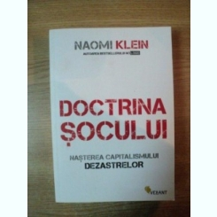 DOCTRINA SOCULUI , NASTEREA CAPITALISMULUI DEZASTRELOR DE NAOMI KLEIN