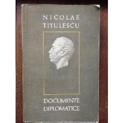 DOCUMENTE DIPLOMATICE - NICOLAE TITULESCU