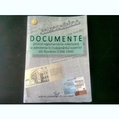 DOCUMENTE PRIVIND REGLEMENTARILE REFERITOARE LA ADMITEREA IN INVATAMANTUL SUPERIOR DIN ROMANIA 1948-1968