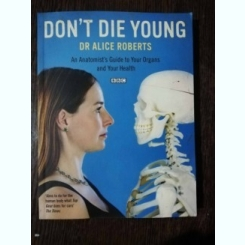 DON 'T DIE YOUNG - ALICE ROBERTS