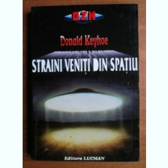 Donald Keyhoe - Straini veniti din spatiu