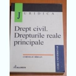 DREPT CIVIL. DREPTURILE REALE PRINCIPALE - CORNELIU BIRSAN