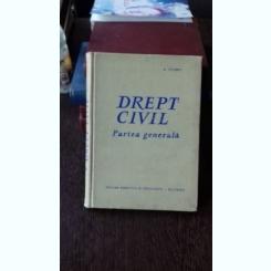 DREPT CIVIL. PARTEA GENERALA  - A. IONASCU