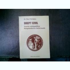 Drept civil Teoria obligatiunilor Raspunderea delictuala - Ral Petrescu