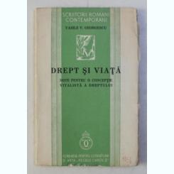 DREPT SI VIATA - NOTE PENTRU O CONCEPTIE VITALISTA ASUPRA DREPTULUI DE VASILE V . GEORGESCU , 1936