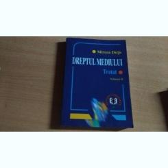 DREPTUL MEDIULUI-TRATAT-VOLII-MIRCEA DUTU