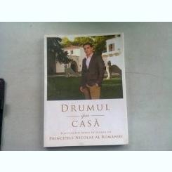 DRUMUL SPRE CASA - FILIP LUCIAN IORGA IN DIALOG CU PRINCIPELE NICOLAE AL ROMANIEI