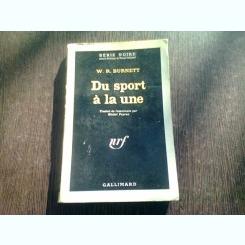 DU SPORT A LA UNE - W.R. BURNETT  (CARTE IN LIMBA FRANCEZA)