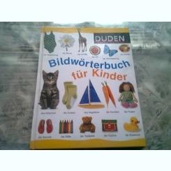 DUDEN. BILDWORTERBUCH FUR KINDER  (CARTE PENTRU COPII, TEXT IN LIMBA GERMANA)