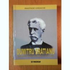 DUMITRU BRATIANU DIPLOMATUL, DOCTRINARUL LIBERAL SI OMUL POLITIC - ANAS