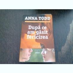 DUPA CE AM GASIT FERICIREA - ANNA TODD