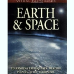 Earth and Space (visual Factfinder) by John Farndon